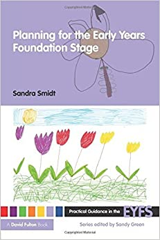 Book Planning for the Early Years Foundation Stage (Practical Guidance in the EYFS) by Sandra Smidt (2009-03-27)