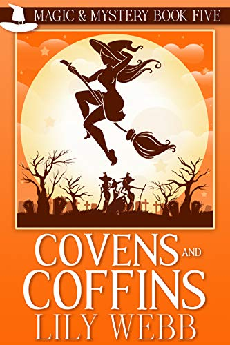 Covens and Coffins: Paranormal Cozy Mystery (Magic & Mystery Book 5) by [Webb, Lily]