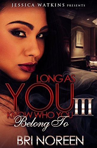 Long As You Know Who You Belong To 3: The Finale