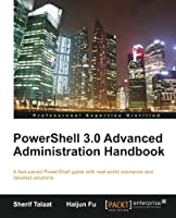PowerShell 3.0 Advanced Administration Handbook Front Cover