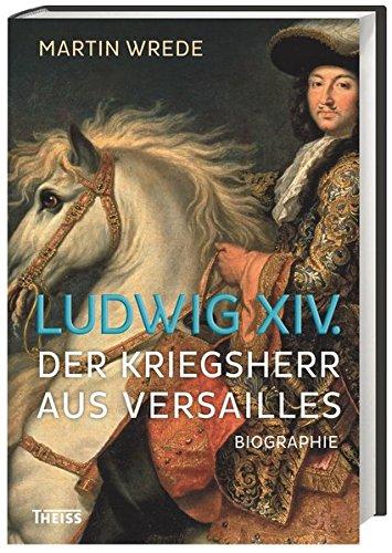 Ludwig XIV.: Der Kriegsherr aus Versailles Gebundenes Buch – 1. August 2015 Michael North Volker Reinhardt Martin Wrede 3806231605