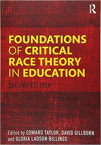 Foundations of Critical Race Theory in Education (Critical Educator):  Taylor, Edward, Gillborn, David, Ladson-Billings, Gloria: 9781138819450:  Amazon.com: Books