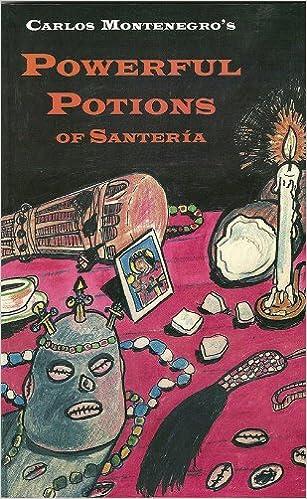 Powerful Potions of Santeria: Carlos Montenegro