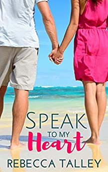 Speak to My Heart by [Talley, Rebecca]