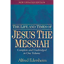 Life And Times Of Jesus The Messiah: NEW UPDATED EDITION