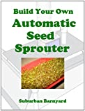auto sprouter - Build Your Own Automatic Seed Sprouter