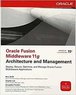 Oracle Fusion Middleware 11g Architecture and Management (1st Edition)