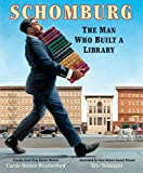 img - for Schomburg: The Man Who Built a Library book / textbook / text book
