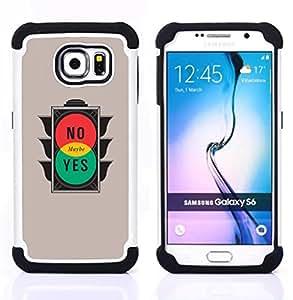 - No Maybe Yes - Minimalist Design/ H???¡¯????brido 3in1 Deluxe Impreso duro Soft Alto Impacto caja de la armadura Defender - SHIMIN CAO - For Samsung Galaxy S6 G9200