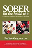 Sober for the Health of It, Pauline Gray, 1425121217