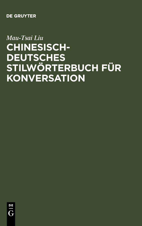Chinesisch Deutsches Stilwörterbuch Für Konversation