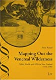Mapping Out the Venereal Wilderness : Public Health and STD in New Zealand, 1920-1980, Kampf, Antje, 3825897656