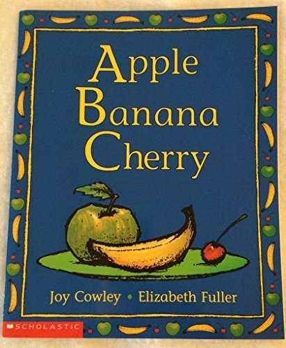 Apple Banana Cherry by Joy Cowley (2002-01-01)
