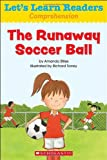 Let's Learn Readers: the Runaway Soccer Ball, Scholastic Teaching Resources, 0545686121
