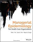 img - for Managerial Epidemiology for Health Care Organizations (Public Health/Epidemiology and Biostatistics) book / textbook / text book