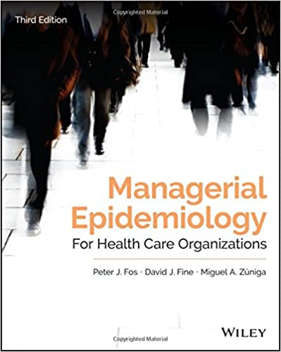Managerial epidemiology for health care organizations public health managerial epidemiology for health care organizations public healthepidemiology and biostatistics peter j fos david j fine miguel a zniga fandeluxe Choice Image