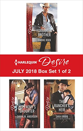 Harlequin Desire July 2018 Box Set - 1 of 2: The Forbidden Brother\His Enemy's Daughter\The Rancher's Heir