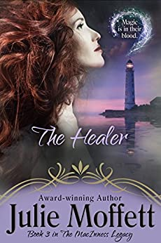The Healer: Book 3 in The MacInness Legacy by [Moffett, Julie]
