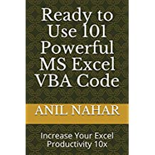 Ready to Use 101 Powerful MS Excel VBA Code: Increase Your Excel Productivity 10x
