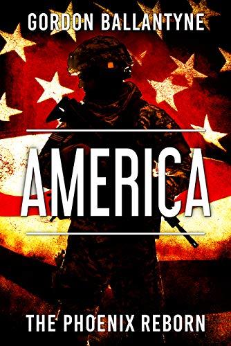America: The Phoenix Reborn (The Revival Book 2) by [Ballantyne, Gordon]