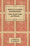 Hoyle's Games Modernized - Cards - Board Games and Billiards, Lawrence H. Dawson, 1406789542