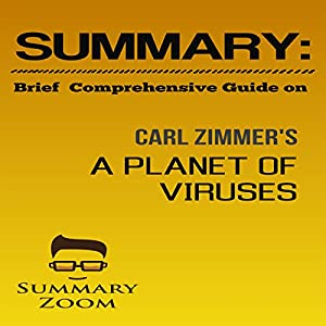 Summary: Brief Comprehensive Guide on Carl Zimmer's A Planet of Viruses Audiobook