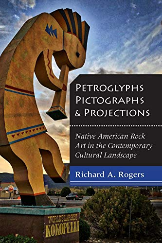(Petroglyphs, Pictographs, and Projections: Native American Rock Art in the Contemporary Cultural Landscape)
