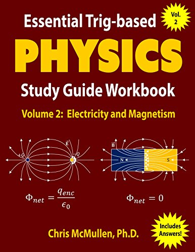 Essential Trig-based Physics Study Guide Workbook: Electricity And Magnetism (Learn Physics Step-by-Step Book 2) Ebook Rar