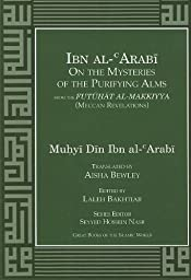 Ibn al-Arabi On the Mysteries of the Purifying Alms (Futuhat Al-Makkiyya (Meccan Revelations))