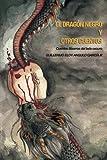 img - for El Dragon Negro y otros Cuentos: Cuentos Bizarros del Lado Oscuro (Spanish Edition) book / textbook / text book