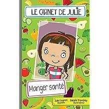 Carnet de Julie (Le) Manger santé