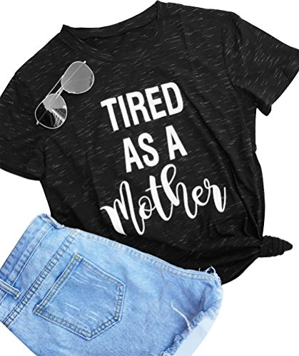 Tired as a Mother Letter Print T Shirt Casual Fashion Style Tops Black
