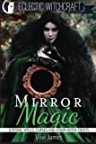 img - for Mirror Magic (Scrying, Spells, Curses and Other Witch Crafts) book / textbook / text book