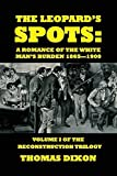 img - for The Leopard's Spots: A Romance of the White Man's Burden 1865-1900 book / textbook / text book