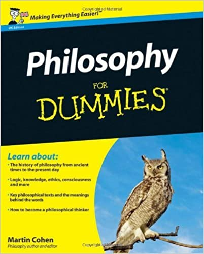 Philosophy For Dummies by Martin Cohen (2012-01-24)