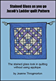 Stained Glass Jacob's Ladder Quilt Pattern