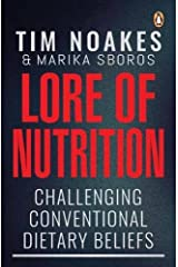 Lore of Nutrition: Challenging conventional dietary beliefs Paperback
