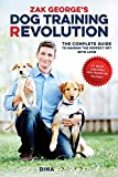 Zak George's Dog Training Revolution: The Complete