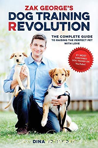 Zak George's Dog Training Revolution: The Complete
