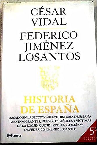 HISTORIA DE ESPAÑA - De los primeros pobladores a los Reyes Católicos: Amazon.es: Vidal, César - Federico Jiménez Losantos: Libros