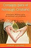 Consejos para el Noviazgo Cristiano: Principios Bíblicos para un Noviazgo con Propósito (Spanish Edition)