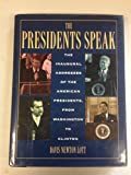 img - for The Presidents Speak: The Inaugural Addresses of the American Presidents from Washington to Clinton (Henry Holt Reference Book) book / textbook / text book