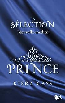 La Sélection (nouvelle) : Le Prince par Cass