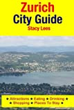 Zurich City Guide: Attractions, Eating, Drinking, Shopping & Places to Stay
