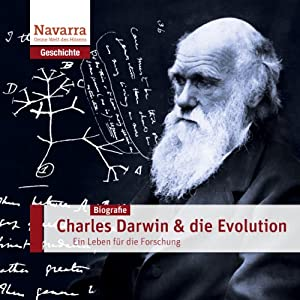Charles Darwin und die Evolution Hörbuch