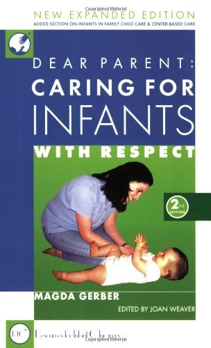 By Magda Gerber - Caring for Infants with Respect (Expanded) (12/16/02)