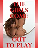 The Girls Come Out to Play: Five First Lesbian Sex Erotica Stories
