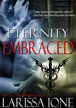 Eternity Embraced (Demonica series) by [Ione, Larissa]