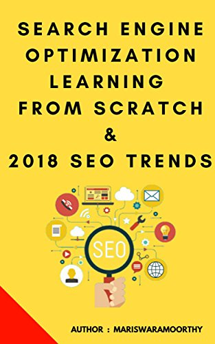 SEARCH ENGINE OPTIMIZATION  LEARNING FROM SCRATCH &  2018 TRENDS: SEO Trends in 2018, On page and Off page Optimization
