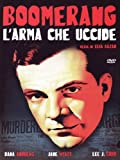 Boomerang - L'Arma Che Uccide by dana andrews